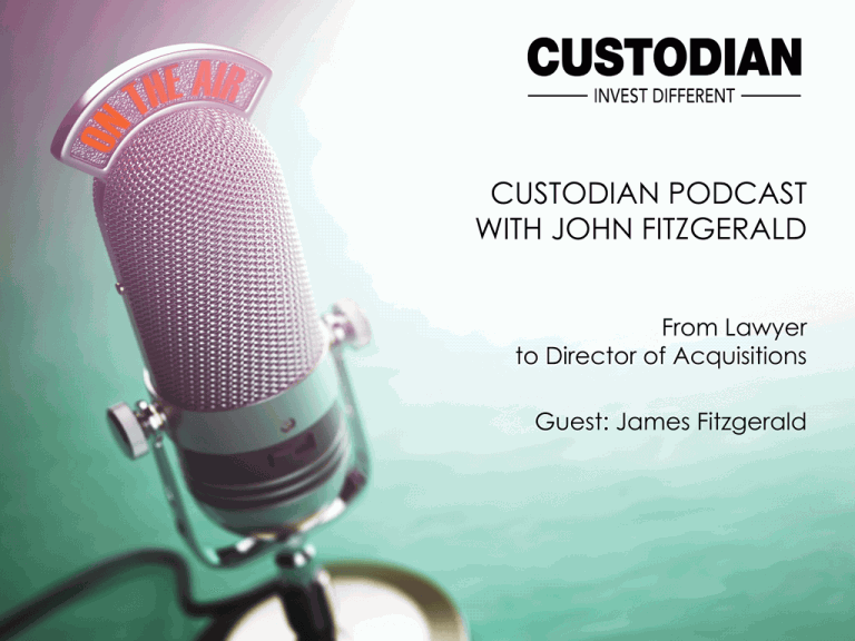 podcasts with johns and james Fitzgerald - Custodian